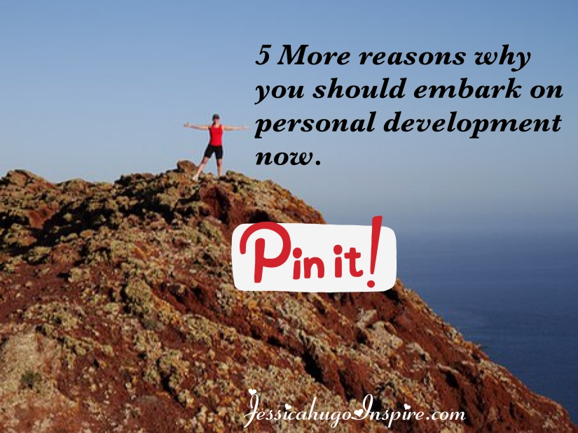 5 more reasons why you should embark on personal development now.