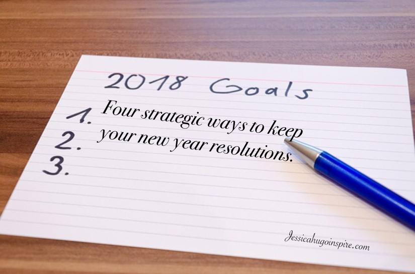 Four strategic ways to keep your new year resolutions
