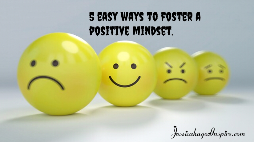 5 easy ways to cultivate a positive mindset.