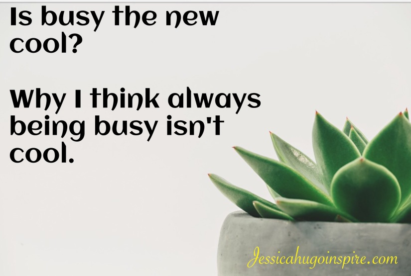 Is busy the new cool?